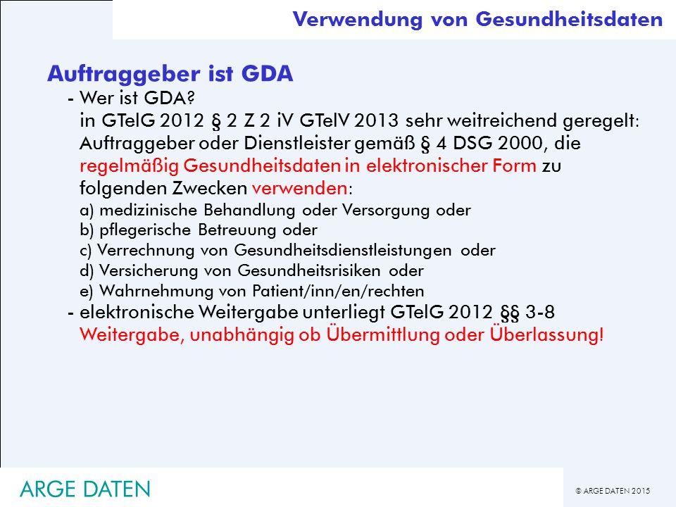 © ARGE DATEN 2015 Auftraggeber ist GDA -Wer ist GDA.