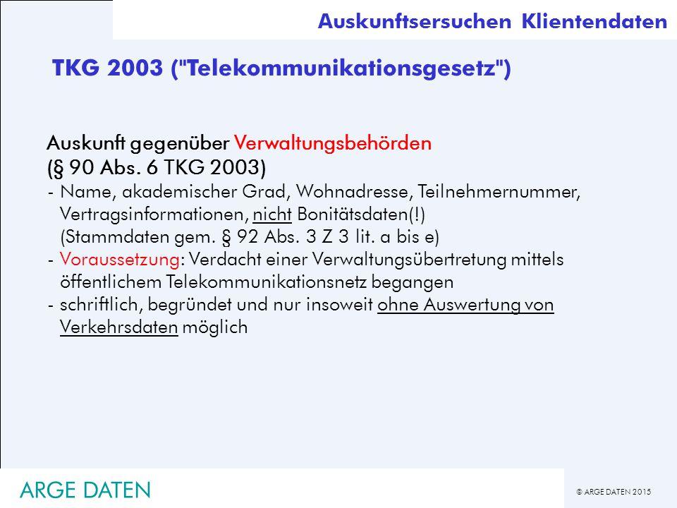 © ARGE DATEN 2015 Auskunft gegenüber Verwaltungsbehörden (§ 90 Abs.