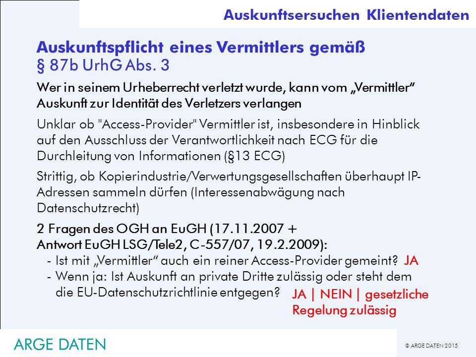 © ARGE DATEN 2015 Auskunftspflicht eines Vermittlers gemäß § 87b UrhG Abs.
