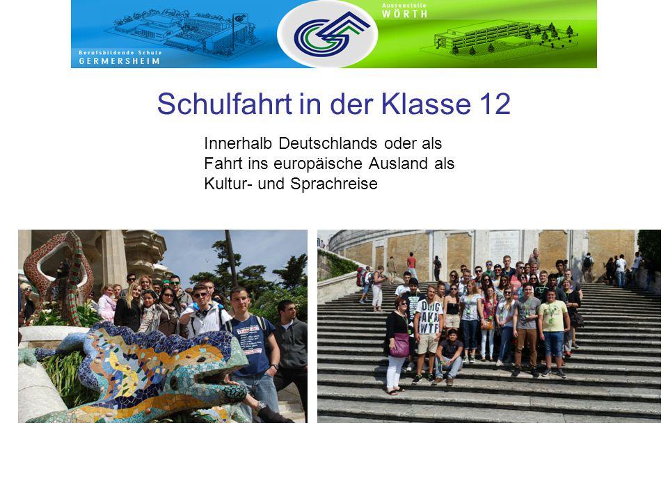 Schulfahrt in der Klasse 12 Innerhalb Deutschlands oder als Fahrt ins europäische Ausland als Kultur- und Sprachreise