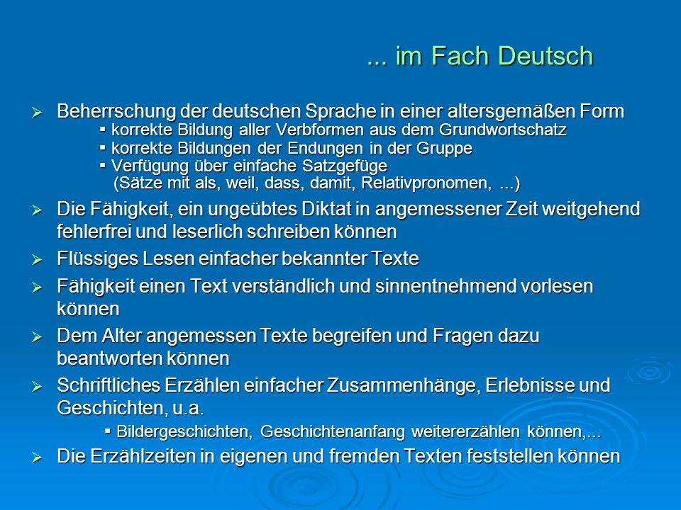 ... im Fach Deutsch  Beherrschung der deutschen Sprache in einer altersgemäßen Form ▪ korrekte Bildung aller Verbformen aus dem Grundwortschatz ▪ kor