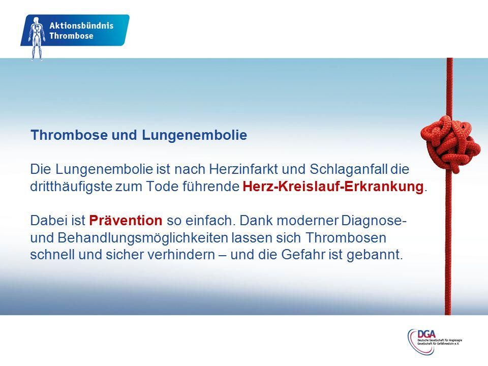 Thrombose und Lungenembolie Die Lungenembolie ist nach Herzinfarkt und Schlaganfall die dritthäufigste zum Tode führende Herz-Kreislauf-Erkrankung. Da