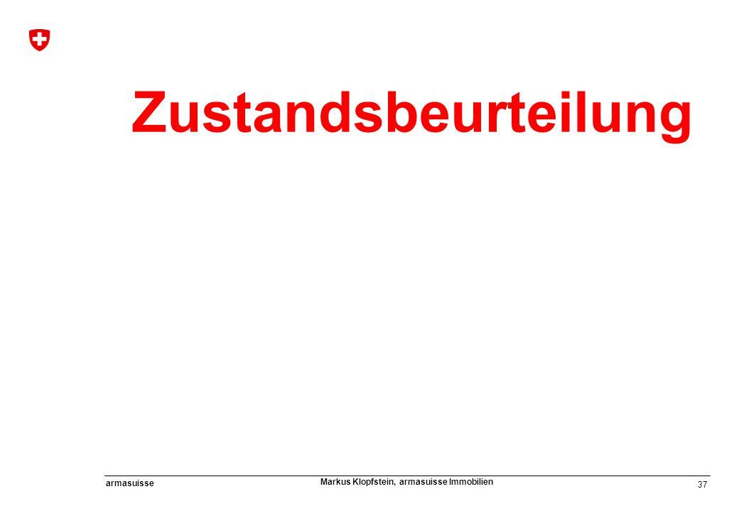 37 armasuisse Markus Klopfstein, armasuisse Immobilien Zustandsbeurteilung