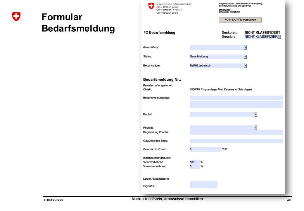 48 armasuisse Markus Klopfstein, armasuisse Immobilien Formular Bedarfsmeldung
