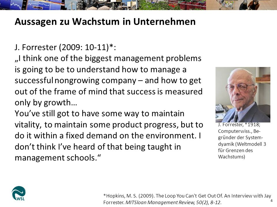 "J. Forrester (2009: 10-11)*: ""I think one of the biggest management problems is going to be to understand how to manage a successful nongrowing compan"