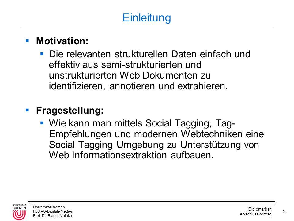 Universität Bremen FB3 AG-Digitale Medien Prof. Dr. Rainer Malaka Diplomarbeit Abschlussvortrag 2 Einleitung  Motivation:  Die relevanten strukturel
