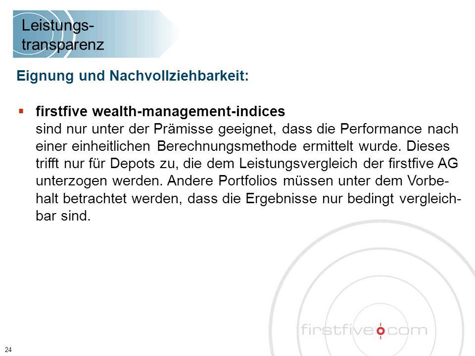  firstfive wealth-management-indices sind nur unter der Prämisse geeignet, dass die Performance nach einer einheitlichen Berechnungsmethode ermittelt wurde.