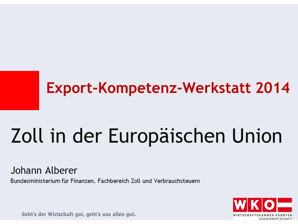 © Johann Alberer Ausfuhrverfahren Keine Ausfuhrabgaben, aber Entlastung von Umsatzsteuer und allfälligen Verbrauchsteuern Bis 1000 € keine Zollanmeldung erforderlich.