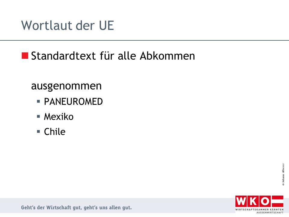 © Johann Alberer Wortlaut der UE Standardtext für alle Abkommen ausgenommen  PANEUROMED  Mexiko  Chile