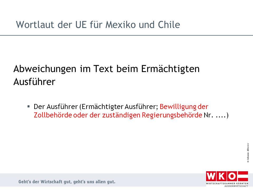 © Johann Alberer Wortlaut der UE für Mexiko und Chile Abweichungen im Text beim Ermächtigten Ausführer  Der Ausführer (Ermächtigter Ausführer; Bewill