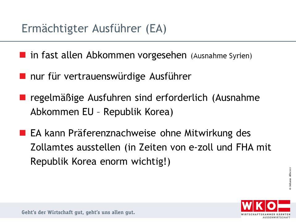 © Johann Alberer Ermächtigter Ausführer (EA) in fast allen Abkommen vorgesehen (Ausnahme Syrien) nur für vertrauenswürdige Ausführer regelmäßige Ausfu