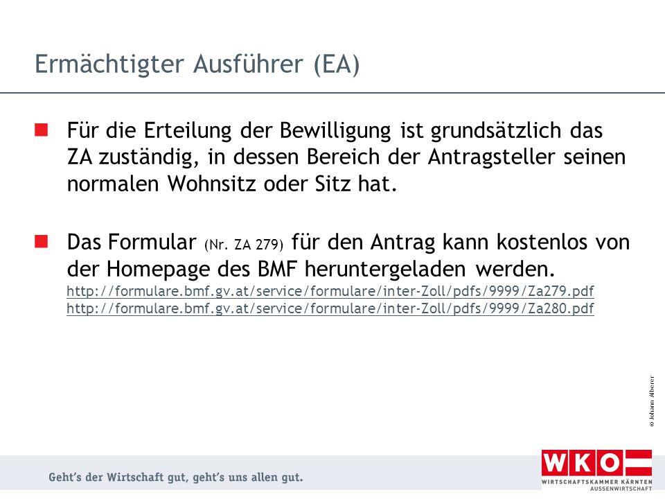 © Johann Alberer Ermächtigter Ausführer (EA) Für die Erteilung der Bewilligung ist grundsätzlich das ZA zuständig, in dessen Bereich der Antragsteller