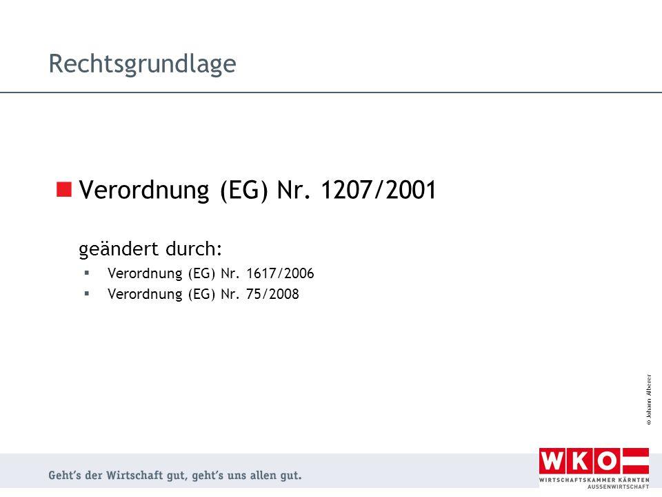 © Johann Alberer Rechtsgrundlage Verordnung (EG) Nr. 1207/2001 geändert durch:  Verordnung (EG) Nr. 1617/2006  Verordnung (EG) Nr. 75/2008