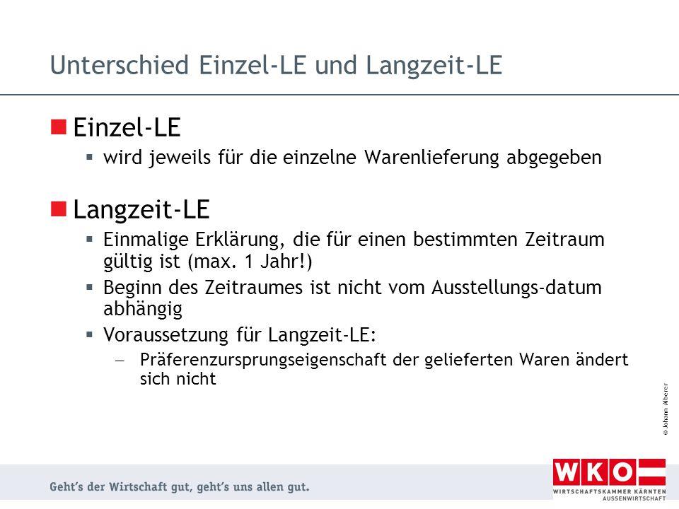 © Johann Alberer Unterschied Einzel-LE und Langzeit-LE Einzel-LE  wird jeweils für die einzelne Warenlieferung abgegeben Langzeit-LE  Einmalige Erkl
