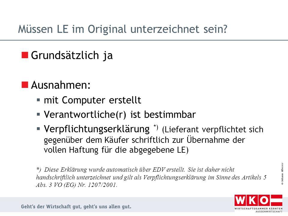 © Johann Alberer Müssen LE im Original unterzeichnet sein? Grundsätzlich ja Ausnahmen:  mit Computer erstellt  Verantwortliche(r) ist bestimmbar  V