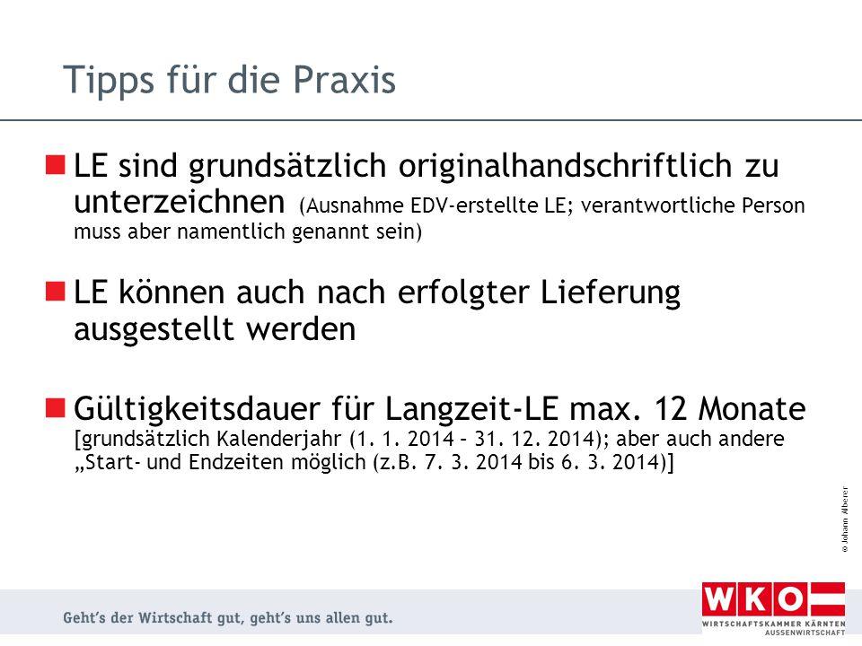 © Johann Alberer Tipps für die Praxis LE sind grundsätzlich originalhandschriftlich zu unterzeichnen (Ausnahme EDV-erstellte LE; verantwortliche Perso