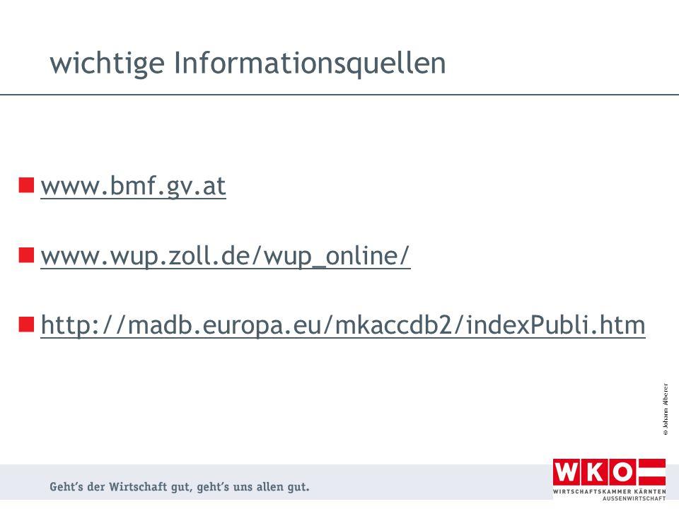© Johann Alberer wichtige Informationsquellen www.bmf.gv.at www.wup.zoll.de/wup_online/ http://madb.europa.eu/mkaccdb2/indexPubli.htm
