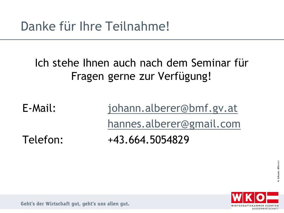 © Johann Alberer Danke für Ihre Teilnahme! Ich stehe Ihnen auch nach dem Seminar für Fragen gerne zur Verfügung! E-Mail:johann.alberer@bmf.gv.atjohann