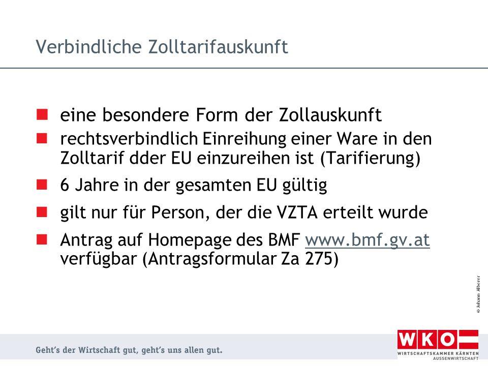 © Johann Alberer eine besondere Form der Zollauskunft rechtsverbindlich Einreihung einer Ware in den Zolltarif dder EU einzureihen ist (Tarifierung) 6