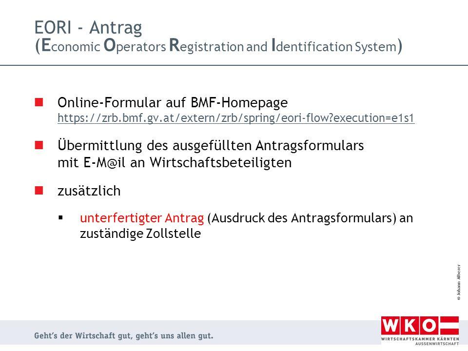 © Johann Alberer Online-Formular auf BMF-Homepage https://zrb.bmf.gv.at/extern/zrb/spring/eori-flow?execution=e1s1 https://zrb.bmf.gv.at/extern/zrb/sp