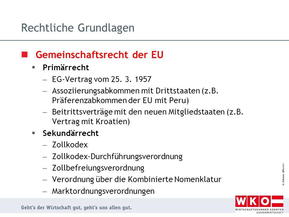 © Johann Alberer Rechtliche Grundlagen Gemeinschaftsrecht der EU  Primärrecht – EG-Vertrag vom 25. 3. 1957 – Assoziierungsabkommen mit Drittstaaten (