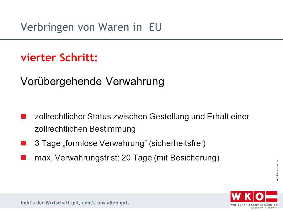 """© Johann Alberer Vorübergehende Verwahrung zollrechtlicher Status zwischen Gestellung und Erhalt einer zollrechtlichen Bestimmung 3 Tage """"formlose Ver"""