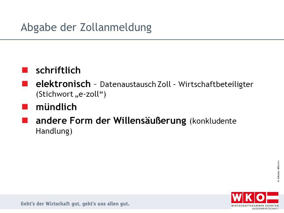 """© Johann Alberer Abgabe der Zollanmeldung schriftlich elektronisch – Datenaustausch Zoll – Wirtschaftbeteiligter (Stichwort """"e-zoll"""") mündlich andere"""