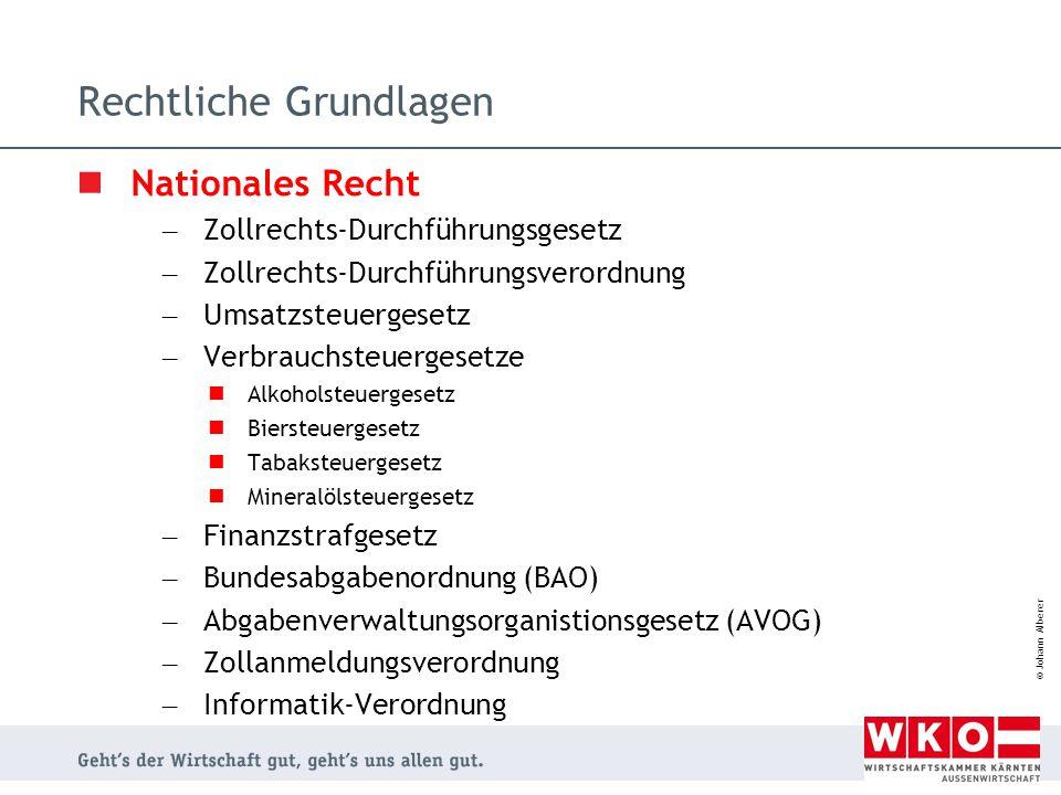 © Johann Alberer Zoll-Bemessungsgrundlagen Einreihung in den Zolltarif (Zolltarifnummer) Ursprung der Ware (z.B.