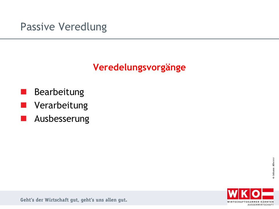 © Johann Alberer Passive Veredlung Veredelungsvorgänge Bearbeitung Verarbeitung Ausbesserung