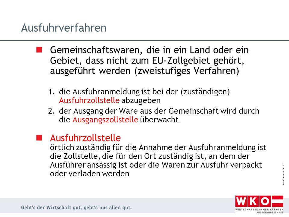 © Johann Alberer Gemeinschaftswaren, die in ein Land oder ein Gebiet, dass nicht zum EU-Zollgebiet gehört, ausgeführt werden (zweistufiges Verfahren)