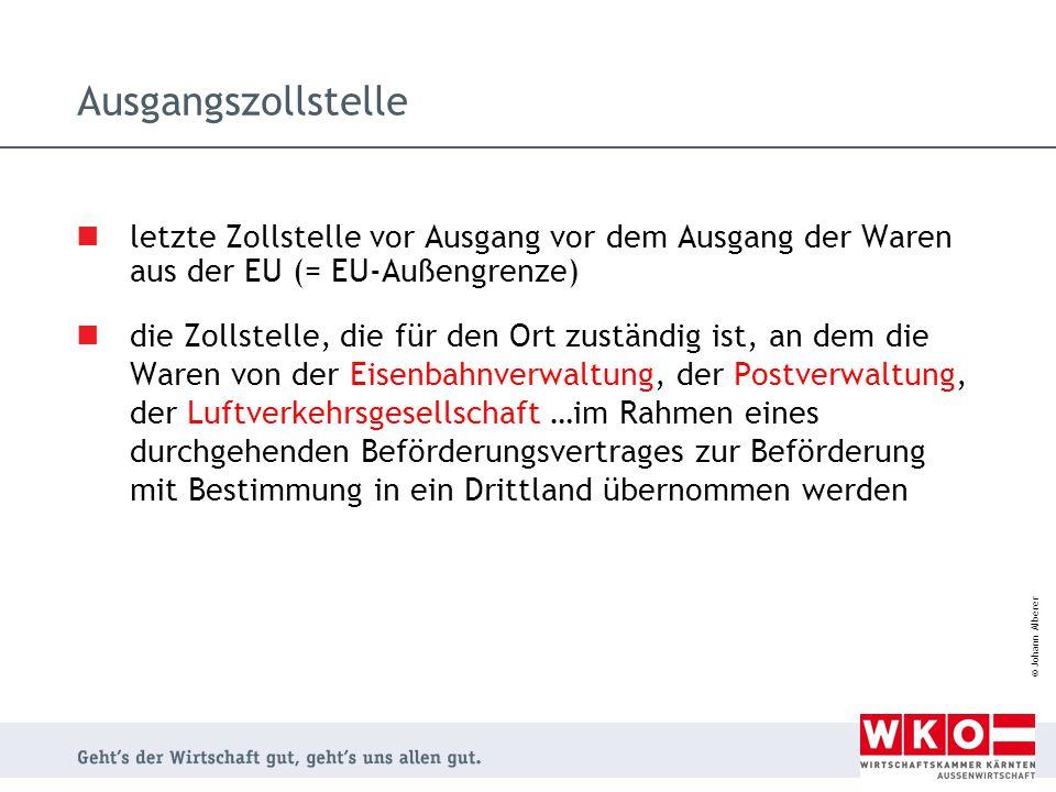 © Johann Alberer letzte Zollstelle vor Ausgang vor dem Ausgang der Waren aus der EU (= EU-Außengrenze) die Zollstelle, die für den Ort zuständig ist,