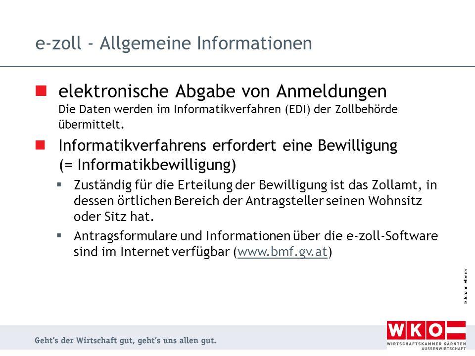 © Johann Alberer e-zoll - Allgemeine Informationen elektronische Abgabe von Anmeldungen Die Daten werden im Informatikverfahren (EDI) der Zollbehörde