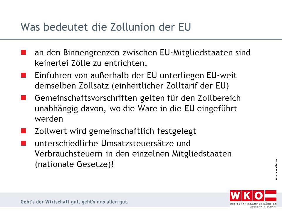 © Johann Alberer eine besondere Form der Zollauskunft rechtsverbindlich Einreihung einer Ware in den Zolltarif dder EU einzureihen ist (Tarifierung) 6 Jahre in der gesamten EU gültig gilt nur für Person, der die VZTA erteilt wurde Antrag auf Homepage des BMF www.bmf.gv.at verfügbar (Antragsformular Za 275)www.bmf.gv.at Verbindliche Zolltarifauskunft