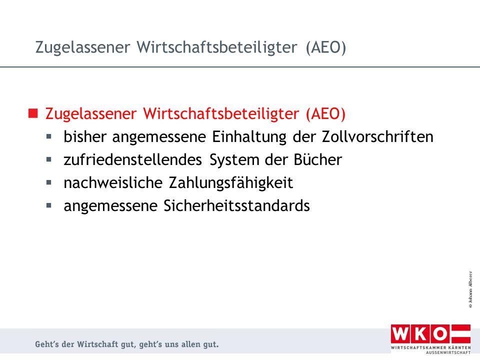 © Johann Alberer Zugelassener Wirtschaftsbeteiligter (AEO)  bisher angemessene Einhaltung der Zollvorschriften  zufriedenstellendes System der Büche