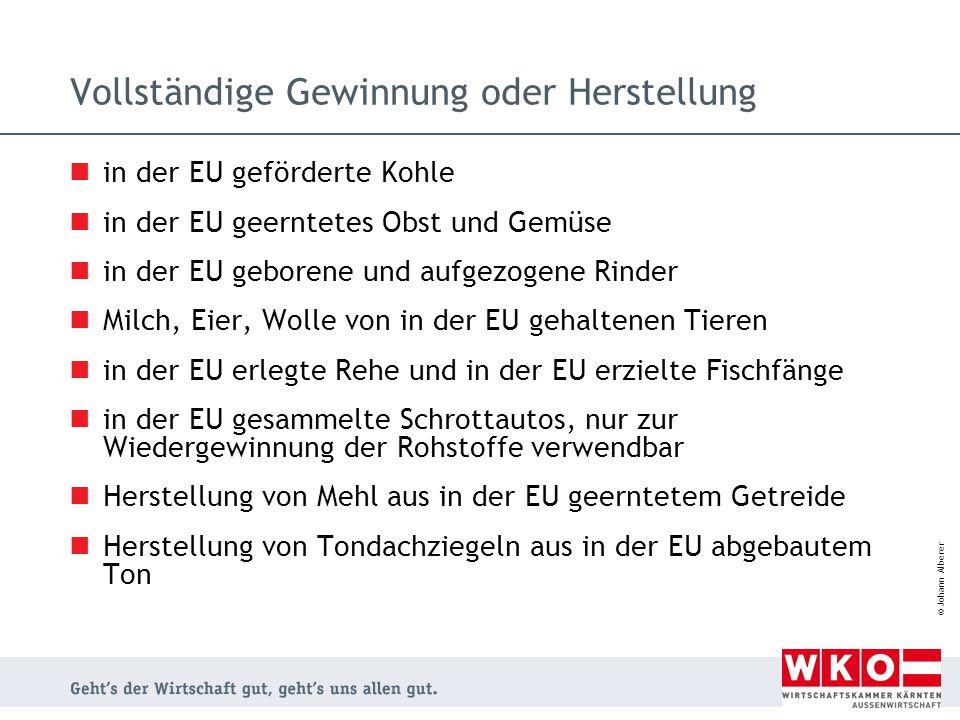 © Johann Alberer Vollständige Gewinnung oder Herstellung in der EU geförderte Kohle in der EU geerntetes Obst und Gemüse in der EU geborene und aufgez