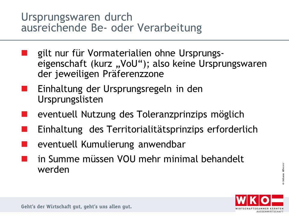 """© Johann Alberer Ursprungswaren durch ausreichende Be- oder Verarbeitung gilt nur für Vormaterialien ohne Ursprungs- eigenschaft (kurz """"VoU""""); also ke"""