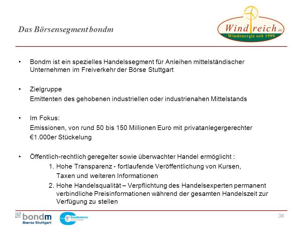 38 Das Börsensegment bondm Bondm ist ein spezielles Handelssegment für Anleihen mittelständischer Unternehmen im Freiverkehr der Börse Stuttgart Zielg
