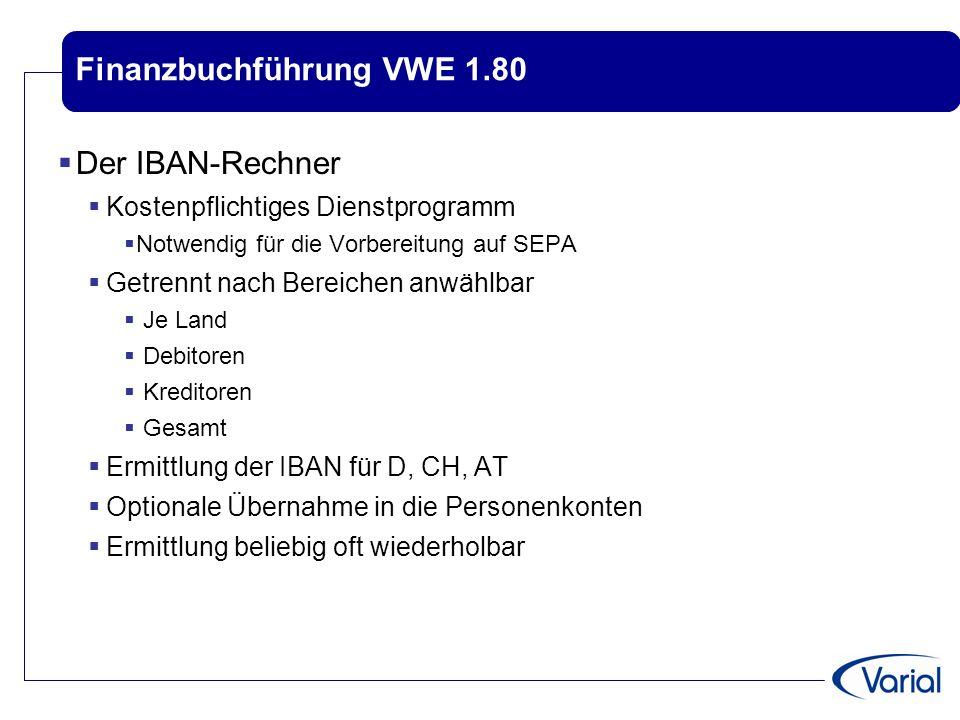 Finanzbuchführung VWE 1.80  Der IBAN-Rechner  Kostenpflichtiges Dienstprogramm  Notwendig für die Vorbereitung auf SEPA  Getrennt nach Bereichen a