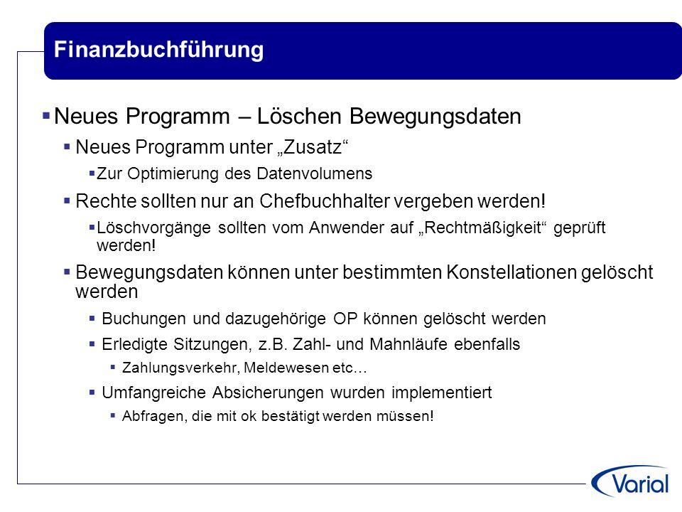 """Finanzbuchführung  Neues Programm – Löschen Bewegungsdaten  Neues Programm unter """"Zusatz""""  Zur Optimierung des Datenvolumens  Rechte sollten nur a"""