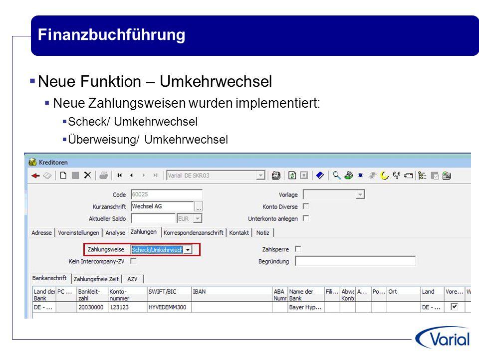 Finanzbuchführung  Neue Funktion – Umkehrwechsel  Neue Zahlungsweisen wurden implementiert:  Scheck/ Umkehrwechsel  Überweisung/ Umkehrwechsel
