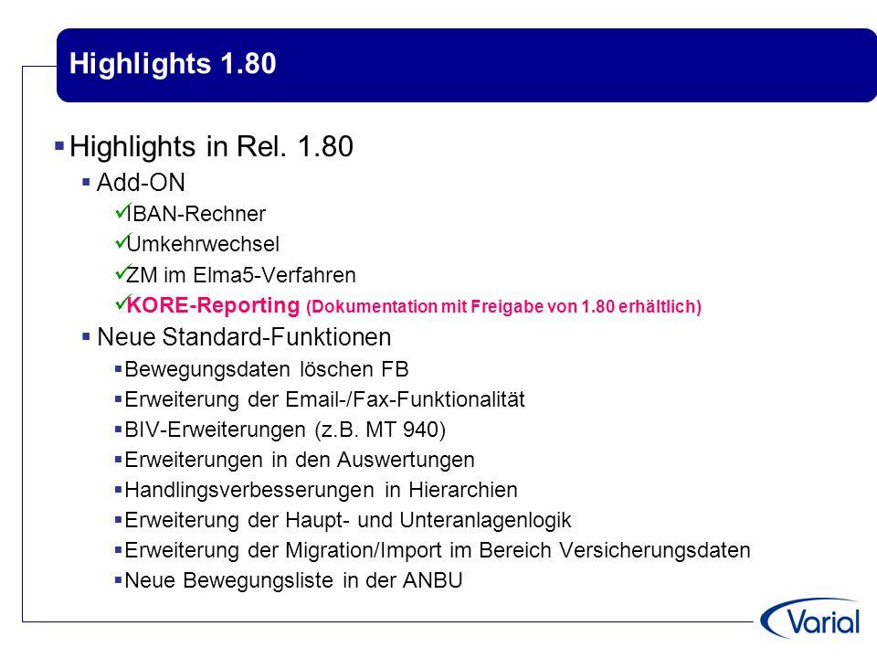 Highlights 1.80  Highlights in Rel. 1.80  Add-ON IBAN-Rechner Umkehrwechsel ZM im Elma5-Verfahren KORE-Reporting (Dokumentation mit Freigabe von 1.8