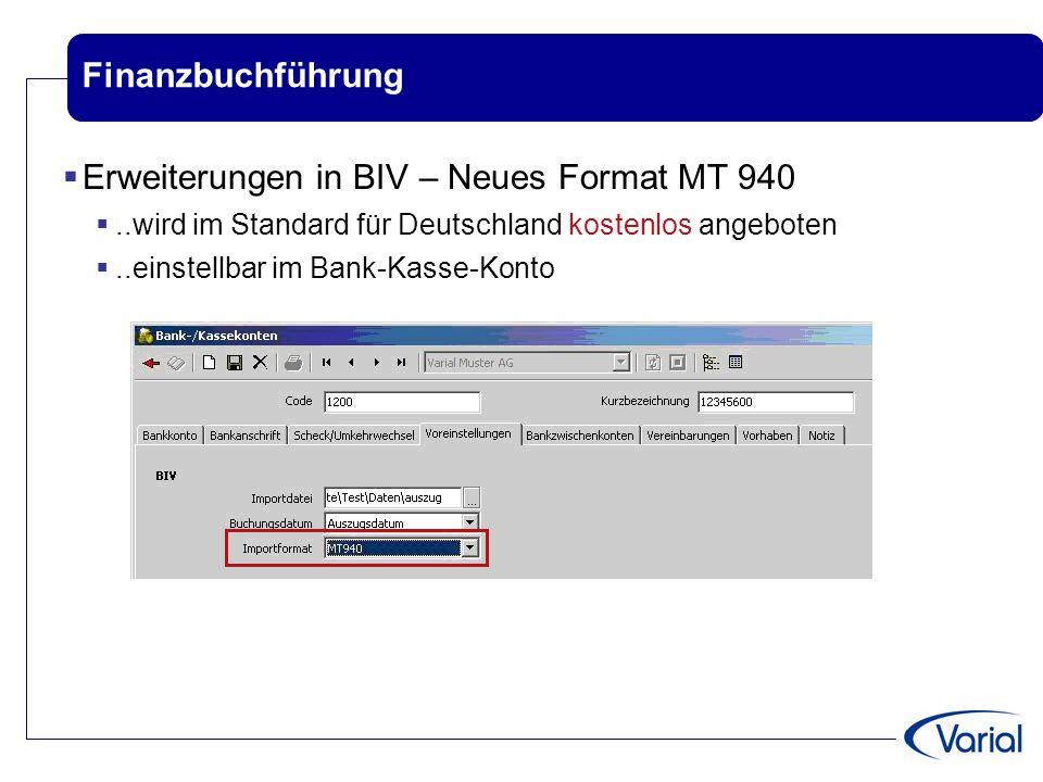 Finanzbuchführung  Erweiterungen in BIV – Neues Format MT 940 ..wird im Standard für Deutschland kostenlos angeboten ..einstellbar im Bank-Kasse-Ko