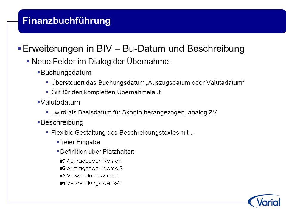 Finanzbuchführung  Erweiterungen in BIV – Bu-Datum und Beschreibung  Neue Felder im Dialog der Übernahme:  Buchungsdatum  Übersteuert das Buchungs