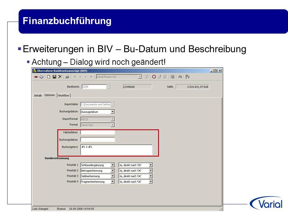 Finanzbuchführung  Erweiterungen in BIV – Bu-Datum und Beschreibung  Achtung – Dialog wird noch geändert!