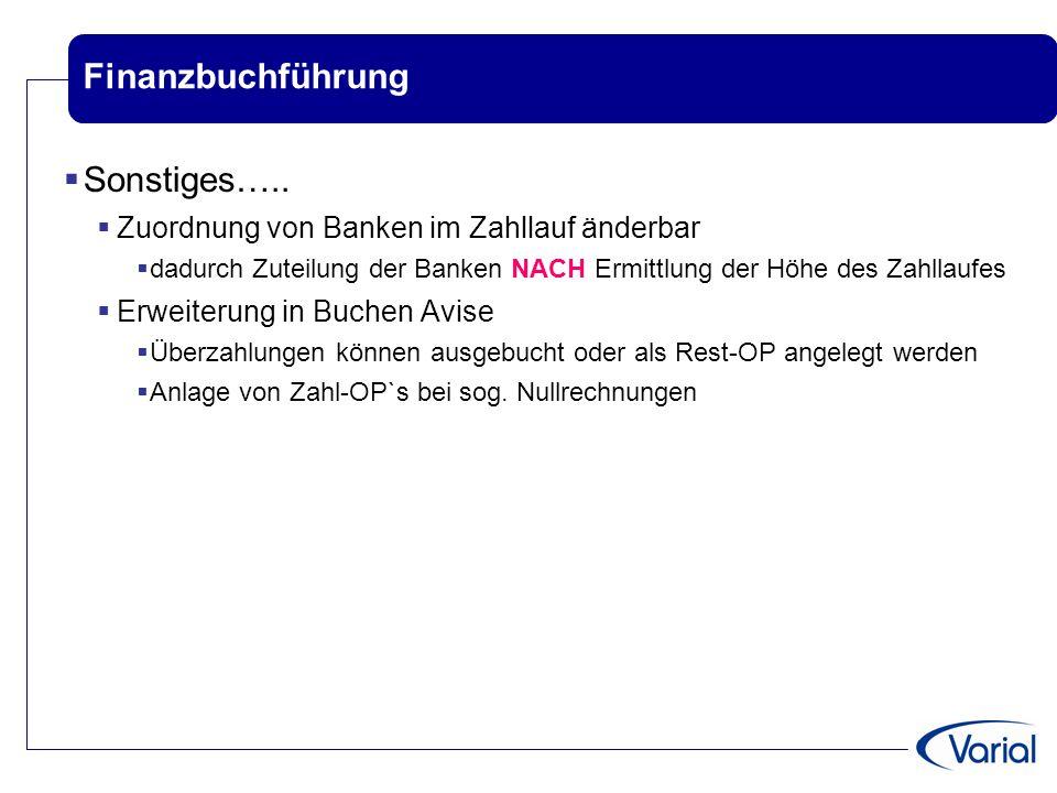 Finanzbuchführung  Sonstiges…..  Zuordnung von Banken im Zahllauf änderbar  dadurch Zuteilung der Banken NACH Ermittlung der Höhe des Zahllaufes 