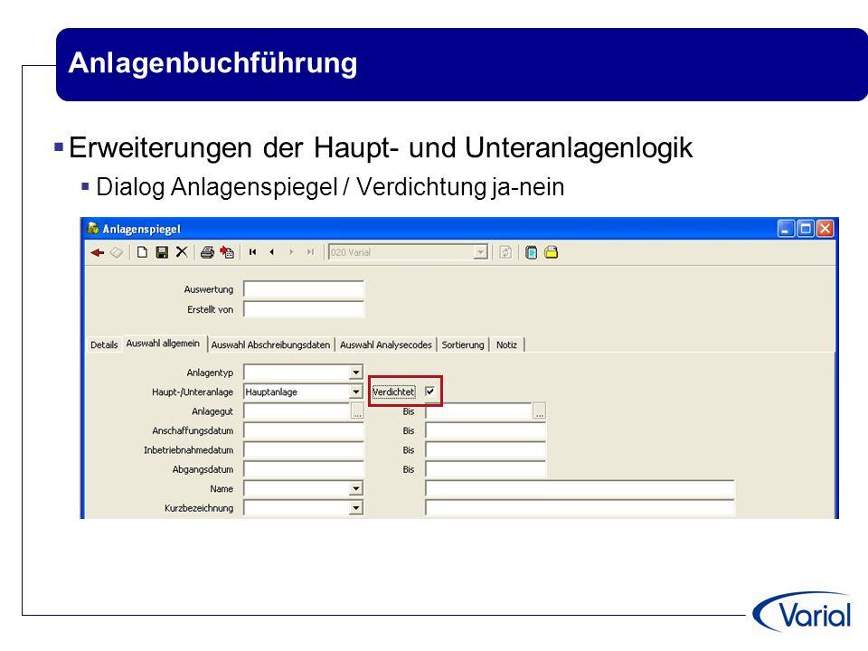 Anlagenbuchführung  Erweiterungen der Haupt- und Unteranlagenlogik  Dialog Anlagenspiegel / Verdichtung ja-nein
