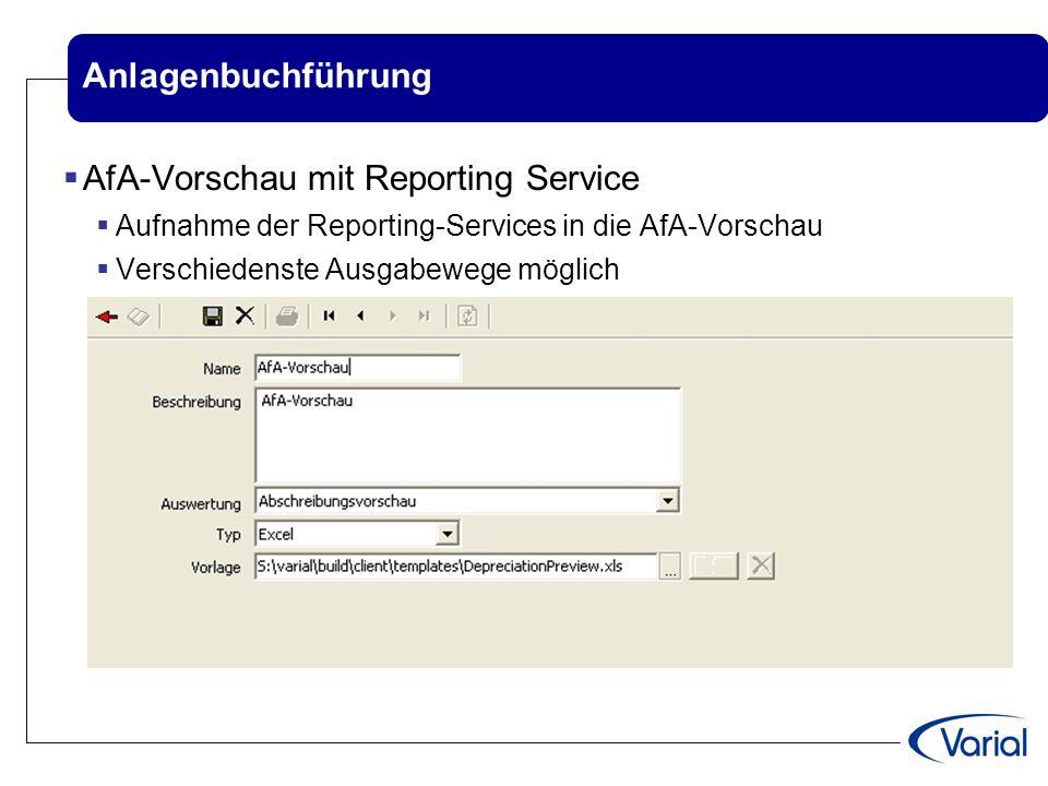 Anlagenbuchführung  AfA-Vorschau mit Reporting Service  Aufnahme der Reporting-Services in die AfA-Vorschau  Verschiedenste Ausgabewege möglich