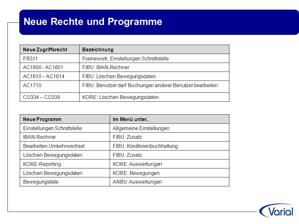 Neue Rechte und Programme Neue ZugriffsrechtBezeichnung FR311Framework: Einstellungen Schnittstelle AC1600 - AC1601FIBU: IBAN-Rechner AC1610 – AC1614F