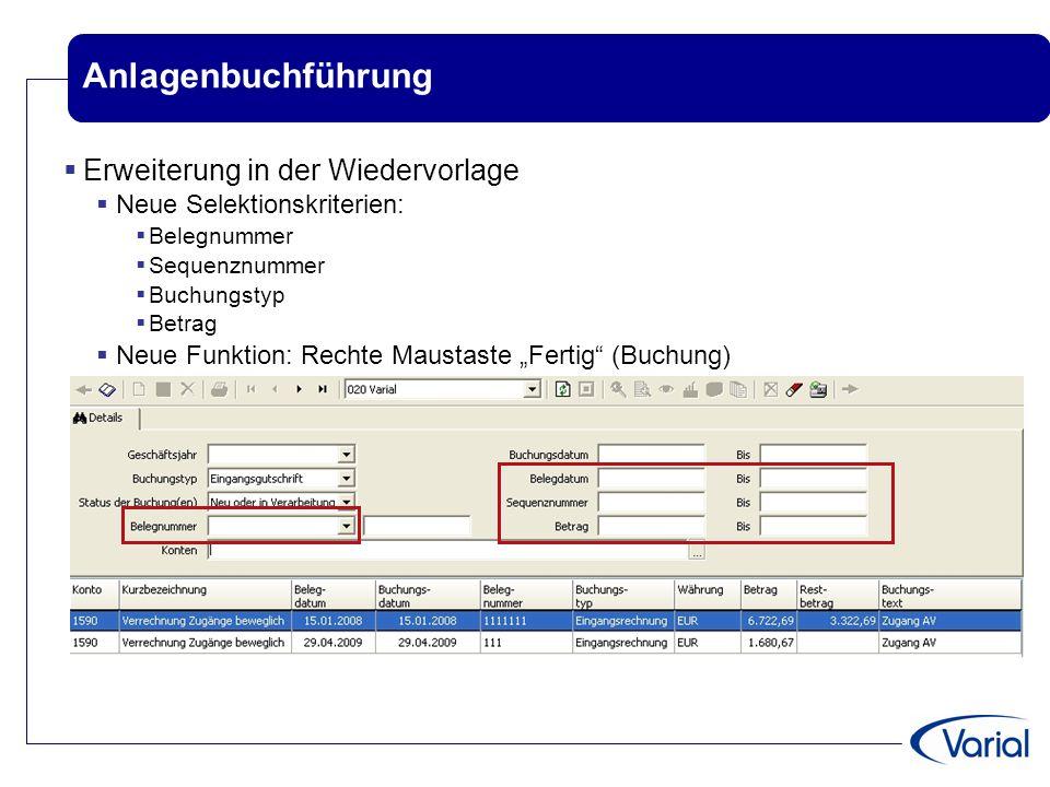 Anlagenbuchführung  Erweiterung in der Wiedervorlage  Neue Selektionskriterien:  Belegnummer  Sequenznummer  Buchungstyp  Betrag  Neue Funktion