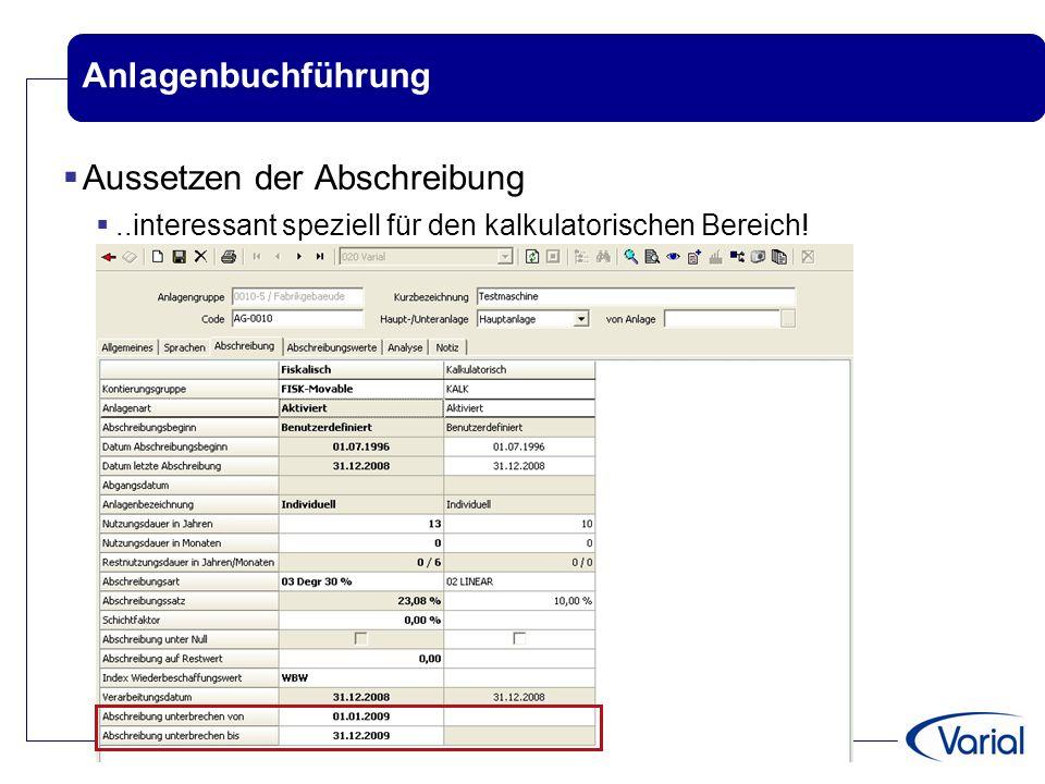 Anlagenbuchführung  Aussetzen der Abschreibung ..interessant speziell für den kalkulatorischen Bereich!